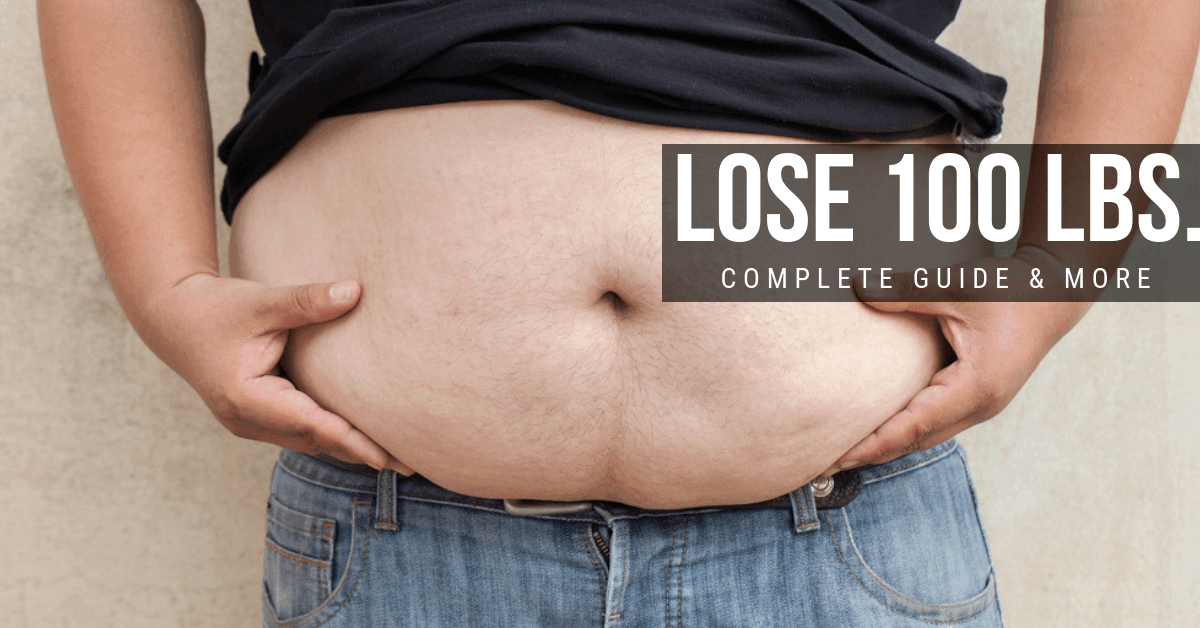 The Ultimate Guide On How To Lose 100 Pounds
