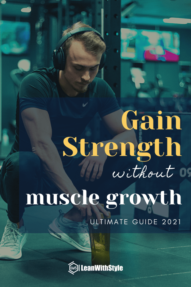How to Gain Strength Without Size